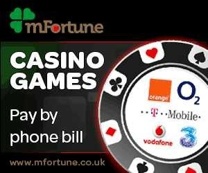 Deposito da parte di Bill Phone | mFortune Mobile Casino |£ 5 + £ 100 libero